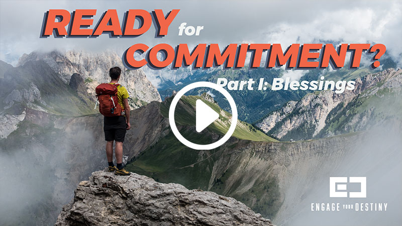 Ready for Commitment: Part I – Blessings