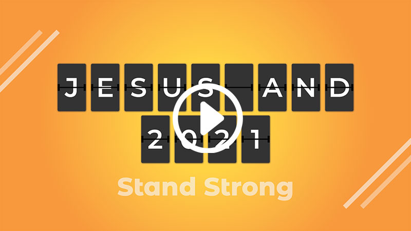 Jesus and 2021: Stand Strong